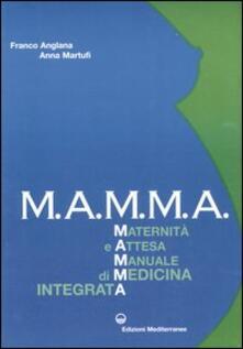 Ristorantezintonio.it M.A.M.M.A. Maternità e attesa. Manuale di medicina integrata Image