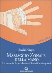 Massaggio zonale della mano. Un modo facile per alleviare i disturbi più frequenti