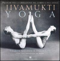 Jivamukti yoga. Pratiche per la liberazione del corpo e dell'anima