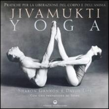 Camfeed.it Jivamukti yoga. Pratiche per la liberazione del corpo e dell'anima Image