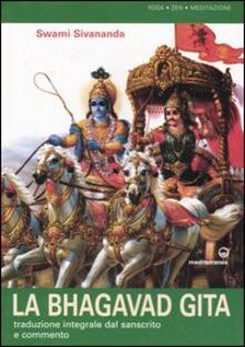 La bhagavad gita. Traduzione integrale dal sanscrito e commento - Swami Saraswati Sivananda - copertina