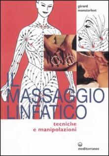 Il massaggio linfatico. Tecniche e manipolazioni - Gérard Monsterleet - copertina