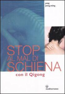 Foto Cover di Stop al mal di schiena con il qigong, Libro di Jwing-Ming Yang, edito da Edizioni Mediterranee