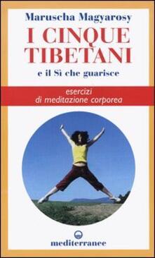 Promoartpalermo.it I cinque tibetani e il si che guarisce. Esercizi di meditazione corporea Image
