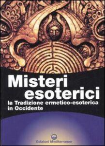Libro Misteri esoterici. La tradizione ermetico-esoterica in Occidente Giuseppe Gangi