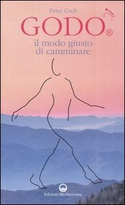 Libro GODO. Il modo giusto di camminare Peter Greb