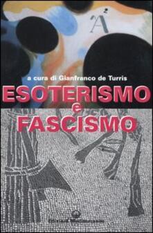 Esoterismo e fascismo. Storia, interpretazioni, documenti - copertina