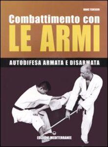 Libro Combattimento con le armi. Autodifesa armata e disarmata Marc Tedeschi