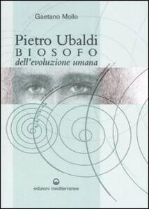 Pietro Ubaldi. Biosofo dell'evoluzione umana