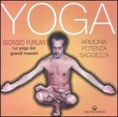 Yoga. Armonia, potenza, saggezza. Lo yoga dei grandi maestri