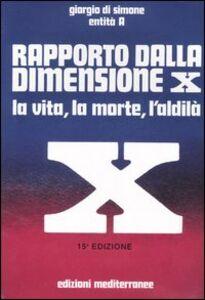 Libro Rapporto dalla dimensione X. La Vita, la Morte, l'Aldilà. Con CD Audio Giorgio Di Simone , Entità A
