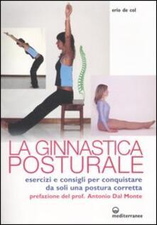 Ginnastica posturale. Esercizi e consigli per conquistare una postura corretta - Erio De Col - copertina