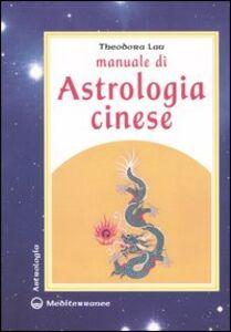 Libro Manuale di astrologia cinese Theodora Lau