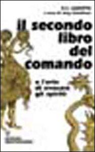 Foto Cover di Il secondo libro del comando o l'arte di evocare gli spiriti, Libro di Cornelio E. Agrippa, edito da Edizioni Mediterranee