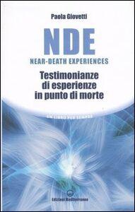 Foto Cover di NDE Near-Death Experiences. Testimonianze di esperienze in punto di morte, Libro di Paola Giovetti, edito da Edizioni Mediterranee