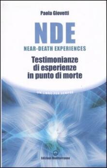 NDE Near-Death Experiences. Testimonianze di esperienze in punto di morte - Paola Giovetti - copertina