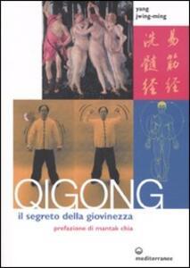 Qigong. Il segreto della giovinezza - Jwing-Ming Yang - copertina