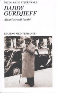 Libro Daddy Gurdjieff. Alcuni ricordi inediti Nicolas de Stjernvall