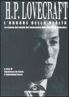 L' orrore della realtà. La visione del mondo rinnovatore della narrativa fantastica. Lettere 1915-1937 - Howard P. Lovecraft - copertina