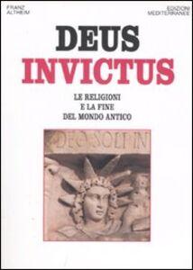 Libro Deus invictus. Le religioni e la fine del mondo antico Franz Altheim