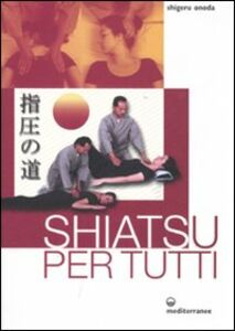 Libro Shiatsu per tutti Shigeru Onoda