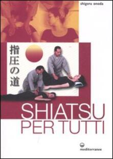 Ristorantezintonio.it Shiatsu per tutti. Ediz. illustrata Image