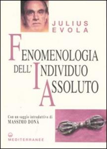 Libro Fenomenologia dell'individuo assoluto Julius Evola