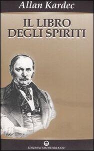 Libro Il libro degli spiriti Allan Kardec