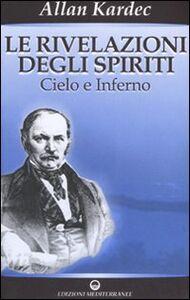 Libro Le rivelazioni degli spiriti. Vol. 2: Cielo e inferno. Allan Kardec