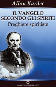 Foto Cover di Il vangelo secondo gli spiriti. Vol. 2, Libro di Allan Kardec, edito da Edizioni Mediterranee