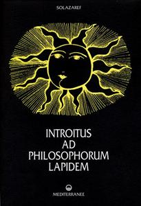 Libro Introitus ad philosophorum lapidem. Ediz. numerata Solazaref