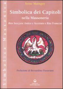 Libro Simbolica dei capitoli della massoneria. Rito scozzese antico e accettato e rito francese Irène Mainguy