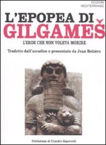 Foto Cover di L' epopea di Gilgames. L'eroe che non voleva morire, Libro di  edito da Edizioni Mediterranee