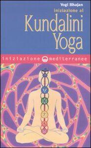 Foto Cover di Iniziazione al kundalini yoga, Libro di Yogi Bhajan, edito da Edizioni Mediterranee