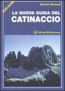 Libro La nuova guida del Catinaccio. Ediz. illustrata Antonio Bernard