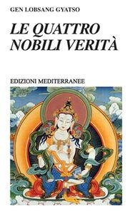 Libro Le quattro nobili verità Gene Lobsang Gyatso