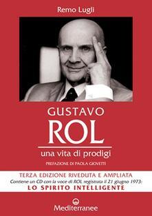 Gustavo Rol. Una vita di prodigi. Con CD Audio - Remo Lugli - copertina