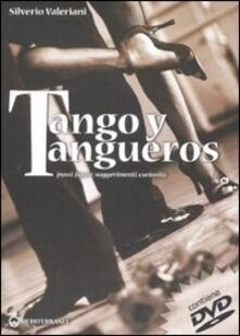 Rallydeicolliscaligeri.it Tango y tangueros. Passi, figure, suggerimenti, curiosità. Ediz. illustrata. Con DVD Image