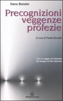 Precognizioni, veggenze, profezie. Con un saggio sul miracolo del sangue di san Gennaro.pdf