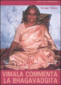 Libro Vimala commenta la Bhagavadgita. Capitoli 1-12 Vimala Thakar