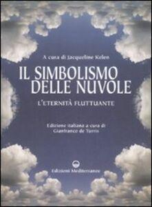 Libro Il simbolismo delle nuvole. L'eternità fluttuante