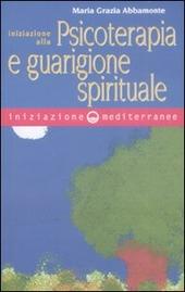 Iniziazione alla psicoterapia e guarigione spirituale