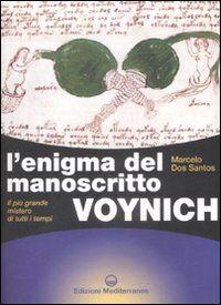 L' enigma del manoscritto Voynich. Il più grande mistero di tutti i tempi