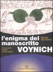 Libro L' enigma del manoscritto Voynich. Il più grande mistero di tutti i tempi Marcelo Dos Santos