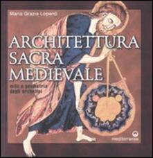Promoartpalermo.it Architettura sacra medievale. Mito e geometria degli archetipi. Ediz. illustrata Image
