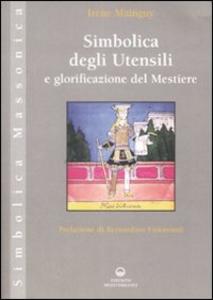Libro Simbolica degli utensili e glorificazione del mestiere. Ediz. illustrata Irène Mainguy