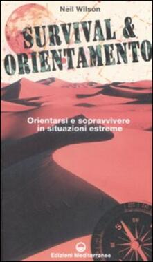 Survival & orientamento. Orientarsi e sopravvivere in situazioni estreme.pdf