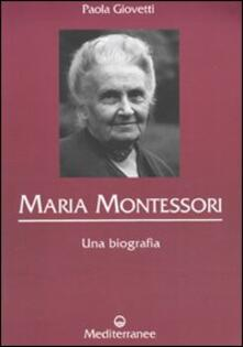 Maria Montessori. Una biografia - Paola Giovetti - copertina