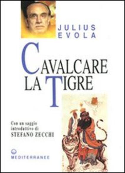 Cavalcare la tigre. Orientamenti esistenziali per un'epoca della dissoluzione - Julius Evola - copertina