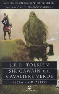 Foto Cover di Sir Gawain e il cavaliere verde. Perla e sir Orfeo, Libro di John R. R. Tolkien, edito da Edizioni Mediterranee